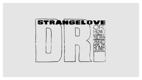 Dr. Strangelove or: How I Learned to Stop Worrying and Love the Bomb (1964)  movie title