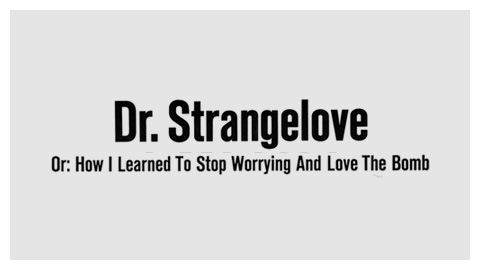 Dr. Strangelove or: How I Learned to Stop Worrying and Love the Bomb (1964) movie poster