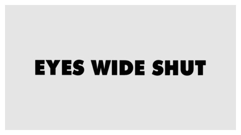 Eyes Wide Shut (1999) movie title