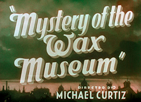 Mystery of the Wax Museum (1933) title