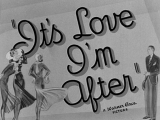 It's Love I'm After (1937) movie title