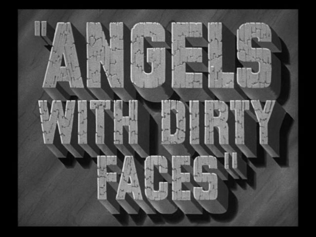 Angels with dirty faces movie trailer title