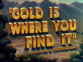 Gold Is Where You Find It (1938) movie title