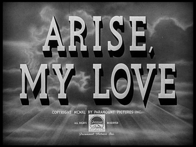 Arise, My Love (1940) | Mitchell Leisen | Claudette ...
