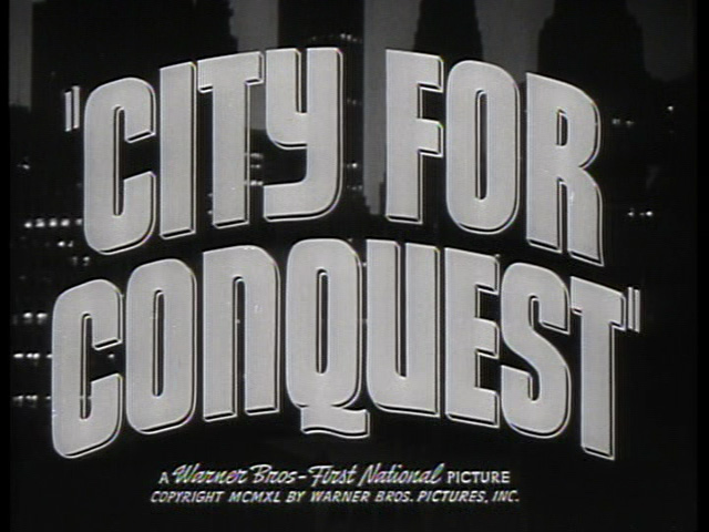 City for conquest (1940) trailer title