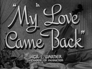 My Love Came Back (1940) movie title