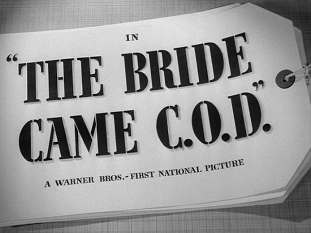 The Bride Came C.O.D. (1941) movie title
