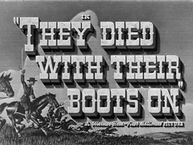They Died with Their Boots On (1941) movie title