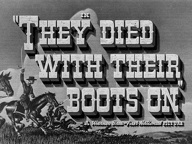 They died with their boots on 1941 movie title