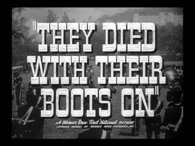 They died with their boots on movie trailer title