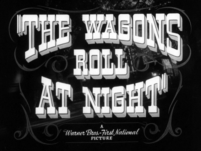 The Wagons Roll at Night (1941) movie title