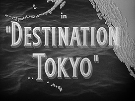 Destination Tokyo (1943) John Garfield - HD movie title