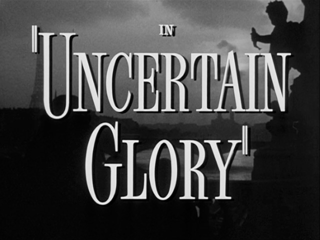 Uncertain Glory 1943 movie title