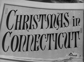Christmas in Connecticut (1945) movie title
