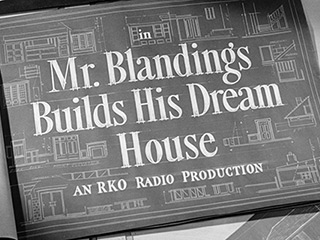 Mr. Blandings builds his dream house (1948) title sequence