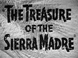 The Treasure of the Sierra Madre (1948) movie title