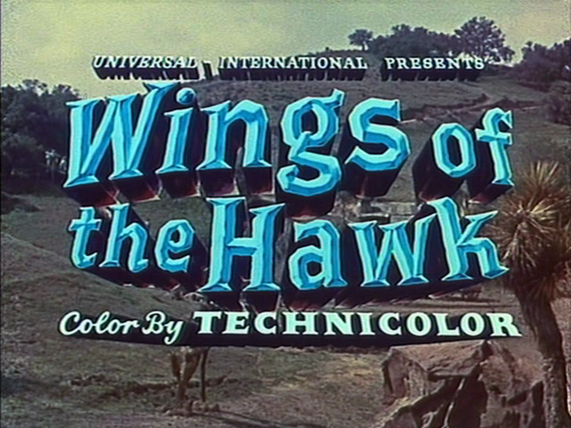 Wings of the Hawk (1953) movie title