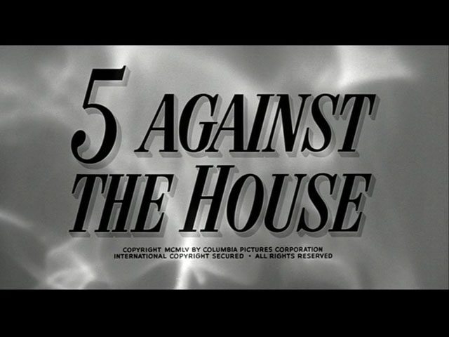 5 Against the house movie title