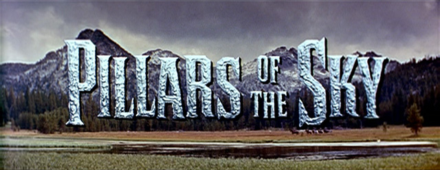 Pillars of the Sky (1956) movie title