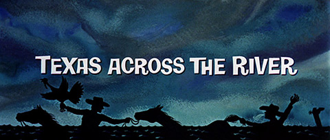 Texas Across the River (1966) Universal Pictures - Blu-ray movie title