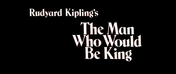The Man Who Would Be King (1975) Columbia Pictures - blu-ray movie title