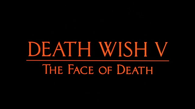 Death Wish V: The Face of Death 1994 movie title