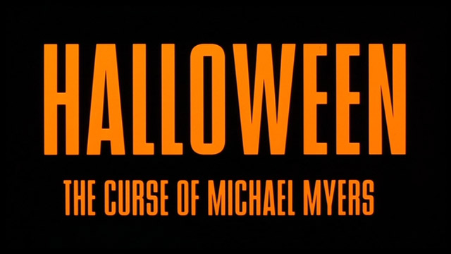 Halloween 6 The Curse of Michael Myers 1995 movie title