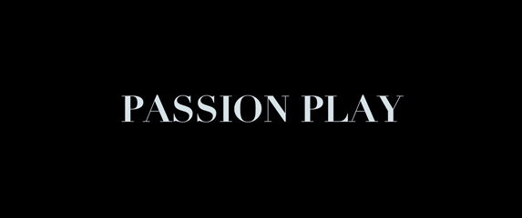 Passion Play (2010)